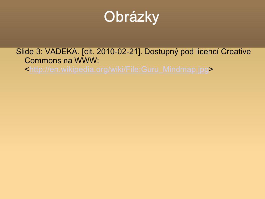 Obrázky Slide 3: VADEKA. [cit. 2010-02-21].